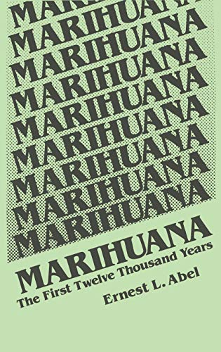 9780306404962: Marihuana: The First Twelve Thousand Years