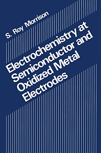 9780306405242: Electrochemistry at Semiconductor and Oxidized Metal Electrodes