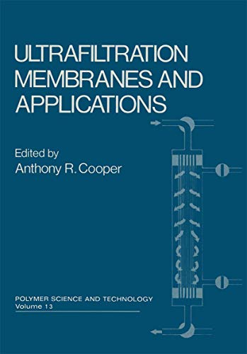 9780306405488: Ultrafiltration Membranes and Applications (Polymer Science and Technology Series)