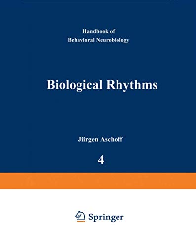 9780306405853: 4: Biological Rhythms (HANDBOOKS OF BEHAVIORAL NEUROBIOLOGY)