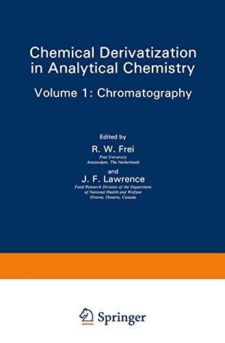 Chemical Derivatization in Analytical Chemistry Vol. 1: Chromatography.: Frei, R W ; Lawrence, J F ...