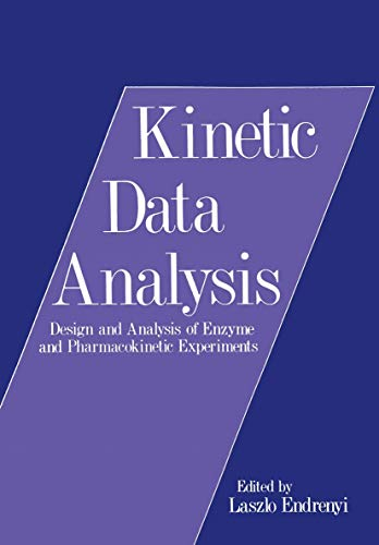 9780306407246: Kinetic Data Analysis: Design and Analysis of Enzyme and Pharmacokinetic Experiments