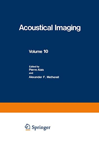 Acoustical Imaging, Volume 10: Alais, Pierre & Metherell, Alexander F. (eds.)