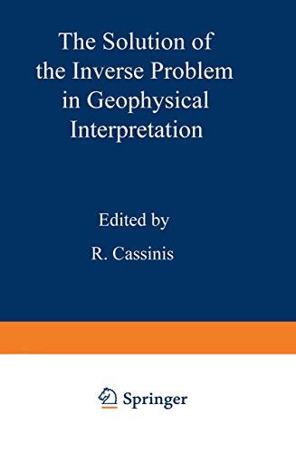 9780306407352: The Solution of the Inverse Problem in Geophysical Interpretation (Ettore Majorana International Science Series)