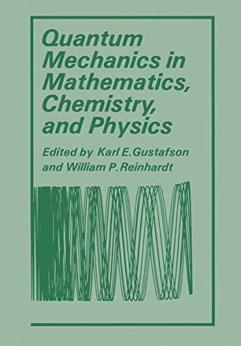 Quantum Mechanics in Mathematics, Chemistry, and Physics: American Mathematical Society