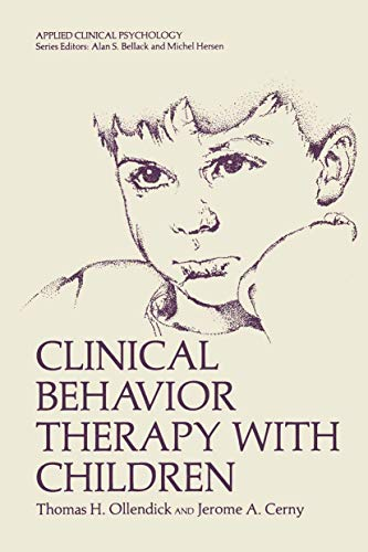 Clinical Behavior Therapy with Children (Applied Clinical: Ollendick, Thomas H.,