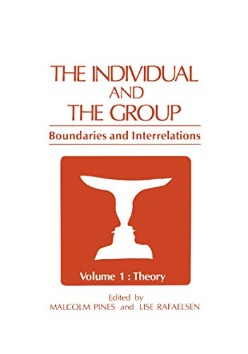 9780306408373: The Individual and the Group: Boundaries and Interrelations, Vol. 1 Theory