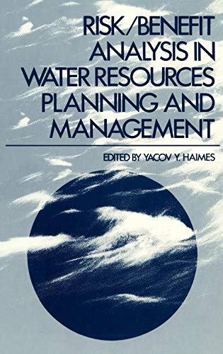 RiskBenefit Analysis in Water Resources Planning and Management: Yacov Haimes