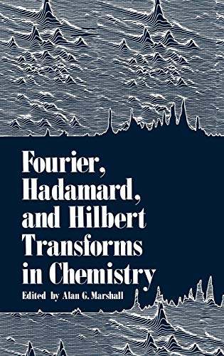 Fourier, Hadamard, and Hilbert Transforms in Chemistry (0306409046) by Marshall, Alan