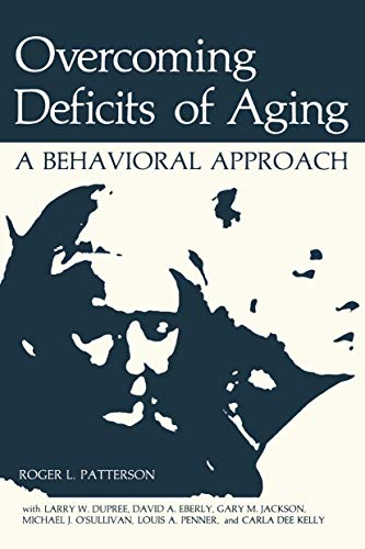 Overcoming Deficits of Aging: A Behavioral Approach: Patterson, Roger L.,