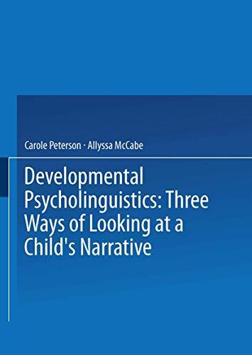 Developmental Psycholinguistics: Three Ways of Looking at: Peterson, Carole