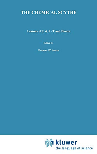 The Chemical Scythe Lessons of 2, 4, 5-T and Dioxin Disaster Research in Practice Series: Alastair ...
