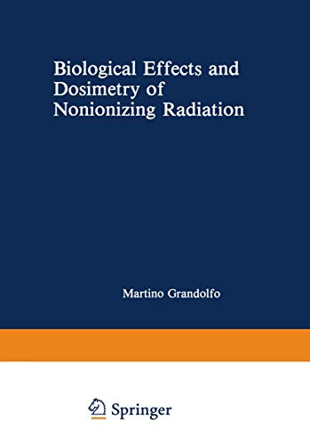9780306410178: Biological Effects and Dosimetry of Nonionizing Radiation: Radiofrequency and Microwave Energies (Nato Science Series A:)