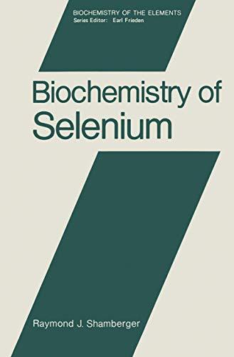 9780306410901: Biochemistry of Selenium (Biochemistry of the Elements)