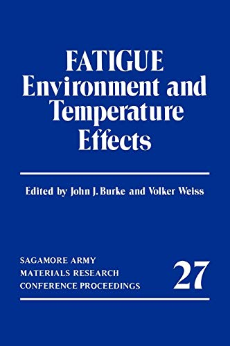 9780306411014: Fatigue: Environment and Temperature Effects (Sagamore Army Materials Research Conference Proceedings)