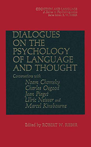 Dialogues on the Psychology of Language and Thought - Conversations with Noam Chomsky, Charles ...
