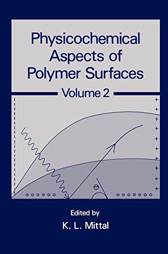 Physicochemical Aspects of Polymer Surfaces, Volume 2: K. L. Mittal