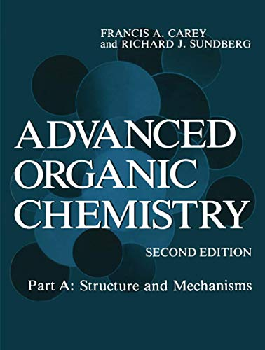 9780306411984: Advanced Organic Chemistry: Part A: Structure and Mechanisms
