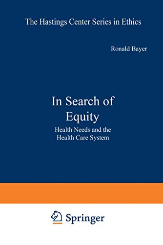 9780306412127: In Search of Equity: Health Needs and the Health Care System (The Hastings Center series in ethics)