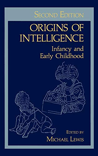 9780306412257: Origins of Intelligence: Infancy and Early Childhood