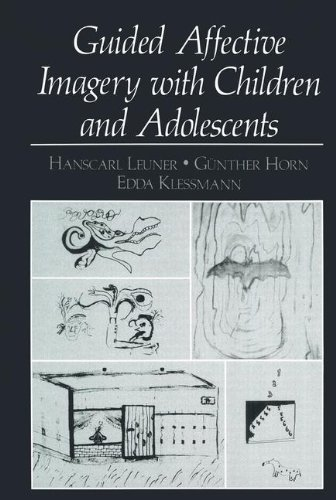 Guided Affective Imagery With Children And Adolescents: Leuner, Hanscarl; Horn, Gunther; Klessmann,...