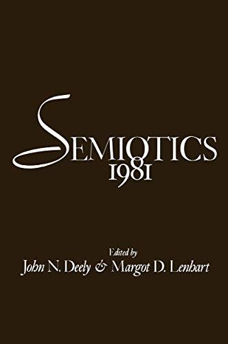 Semiotics 1981: John N. Deely and Margot D. Lenhart (eds.)