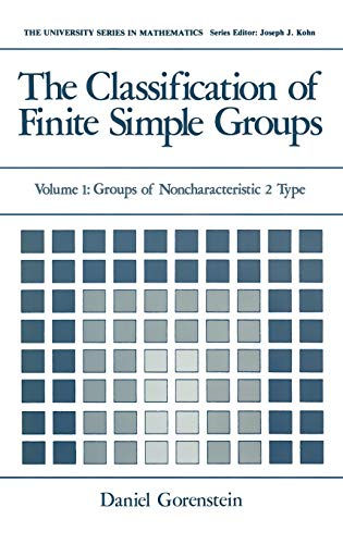 9780306413056: The Classification of Finite Simple Groups: Volume 1: Groups of Noncharacteristic 2 Type: Groups on Non-Characteristic 2 Type: vol 1 (University Series in Mathematics)
