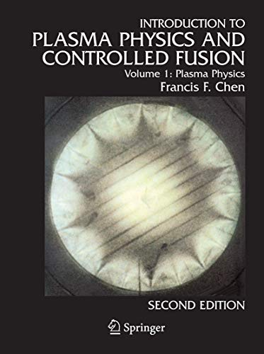 9780306413322: Introduction to plasma physics and controlled fusion. Volume 1, Plasma physics