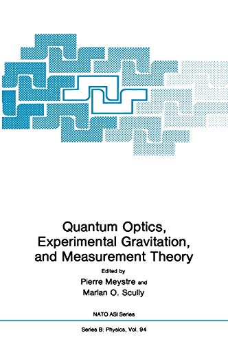 9780306413544: Quantum Optics, Experimental Gravity, and Measurement Theory: Advanced Study Institute : Papers (Nato Science Series B:)