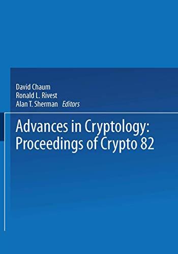 9780306413667: Advances in Cryptology: Proceedings of Crypto 82