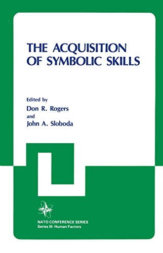9780306413681: The Acquisition of Symbolic Skills (Nato Conference Series)
