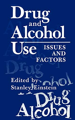 9780306413780: Drug and Alcohol Use: Issues and Factors