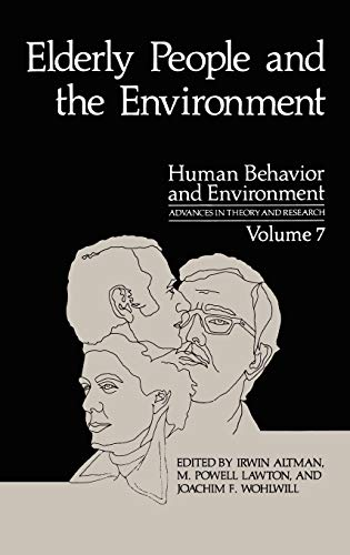 Elderly People and the Environment (Human Behavior: Irwin Altman, M.