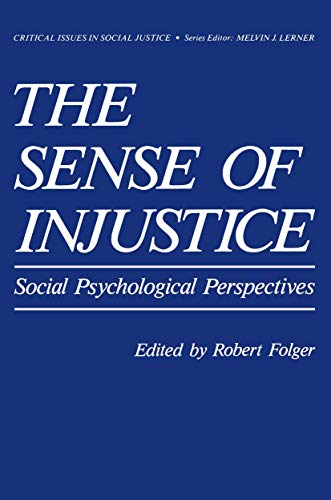 9780306414596: The Sense of Injustice: Social Psychological Perspectives (Critical Issues in Social Justice)