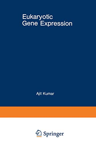 Eukaryotic Gene Expression (Gwumc Department of Biochemistry: Kumar, Ajit