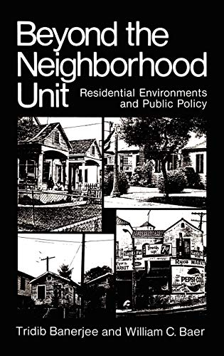 9780306415555: Beyond the Neighborhood Unit: Residential Environments and Public Policy (Environment, Development and Public Policy: Environmental Policy and Planning)