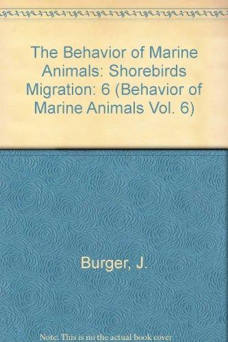 9780306415913: Shorebirds. Migration and Foraging Behavior (Behavior of Marine Animals, Vol. 6)