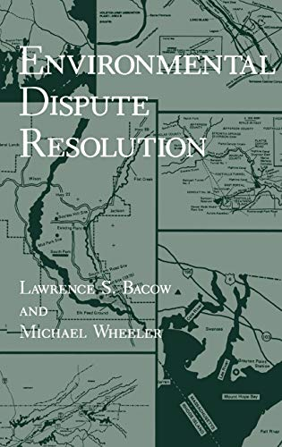 Environmental Dispute Resolution (Environment, Development and Public: Lawrence S. Bacow,