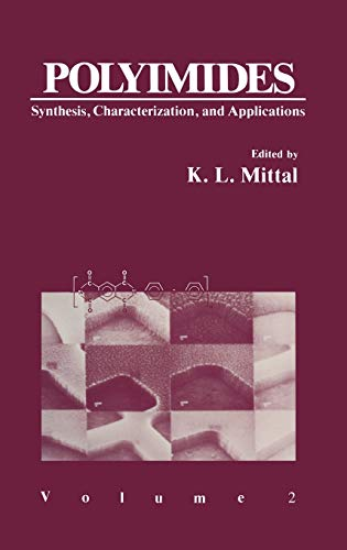 Polyimides: Synthesis, Characterization, and Applications Volume 2: K. L. Mittal