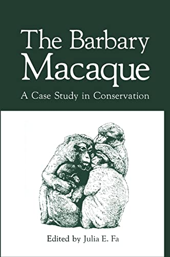 9780306417337: The Barbary Macaque: A Case Study in Conservation
