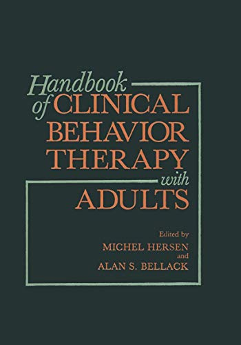 Handbook of Clinical Behavior Therapy with Adults: Alan S. Bellack