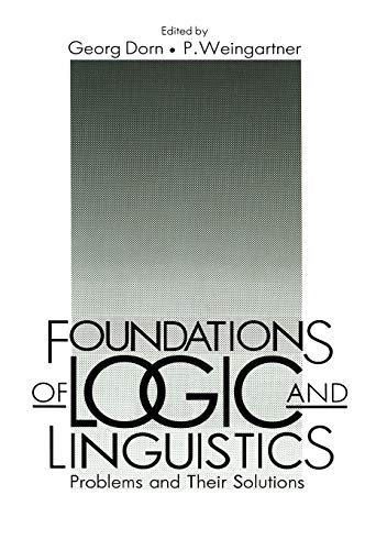 Foundations of Logic and Linguistics: Problems and Their Solutions: George Dorn and P. Weingartner ...