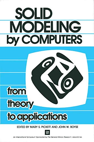 9780306419379: Solid Modeling by Computers: From Theory to Applications (General Motors Symposia Series)