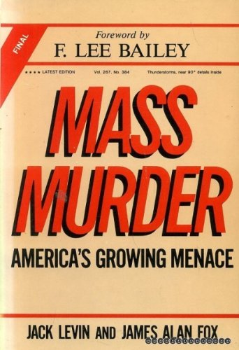 MASS MURDER. America's Growing Menace.