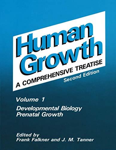 9780306419515: Human Growth: A Comprehensive Treatise Volume 1 Developmental Biology Prenatal Growth (Vol 1 : Developmental Biology and Prenatal Growth)