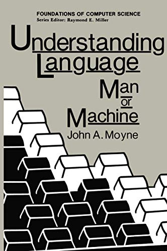 Understanding Language: Man or Machine (Foundations of: Moyne, John A.