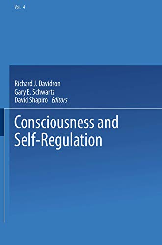 9780306420481: Consciousness and Self-Regulation, Advances in Research and Theory Volume 4