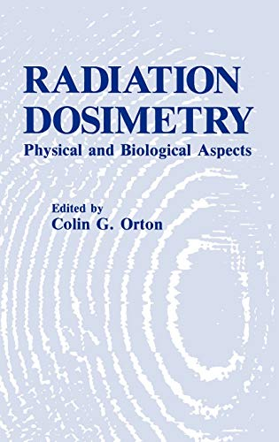 9780306420566: Radiation Dosimetry: Physical and Biological Aspects