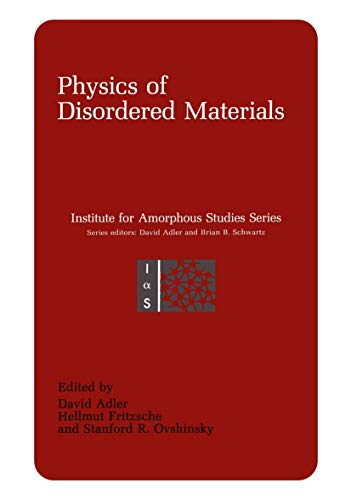 9780306420740: Physics of Disordered Materials (Institute for Amorphous Studies Series)