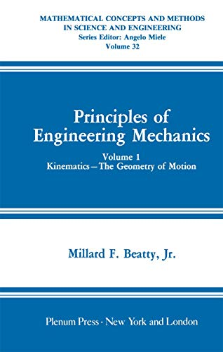 9780306421310: Mathematical Concepts and Methods in Science and Engineering: Principles of Engineering Mechanics, Kinematics the Geometry of Motion, Vol. 1